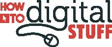 How To Digital Stuff