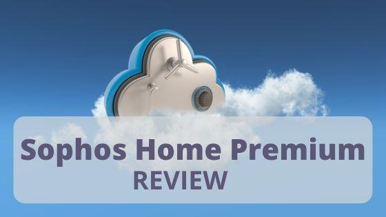 Sophos Home Premium Review 2020
